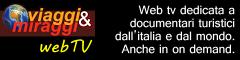 Web tv dedicata a documentari turistici dall'italia e dal mondo. Anche in on demand.